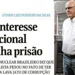 """Almirante Othon: """"o Brasil ser potência nuclear desagrada"""""""