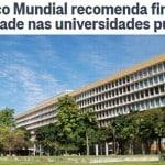 O fim da Universidade Pública. Agora com aval do Banco Mundial