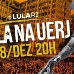 Ida de Lula à UERJ vira ato pela Educação, que não é caso de polícia