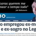 A Globo não perdoa e reage a Bolsonaro com crítica a nepotismo