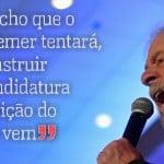 Lula: Temer terá seu candidato