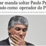 Lula preso, Paulo Preto solto...
