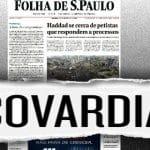Edição da Folha entra para a história. A história da covardia