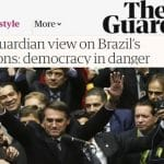 """Mundo teme pelo Brasil. """"Democracia em perigo"""", diz 'The Guardian'"""