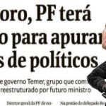 "Moro terá mesmo ""superpolícia política"""