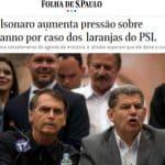 """Folha: Bolsonaro ameaça romper com seu """"espremedor de laranjas"""""""