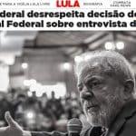 """PF manobra para """"melar"""" entrevista de Lula"""