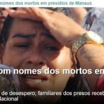 Moro olhava as passeatas, enquanto o massacre corria solto em Manaus
