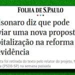 Bolsonaro promete 'capitalização goela abaixo'. Jogo de cena...