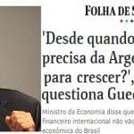 """Guedes esnoba Argentina: """"não precisamos dela para crescer"""""""