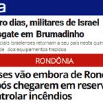 """""""Socorro"""" de Israel à Amazônia dura o mesmo que a Brumadinho: 4 dias"""