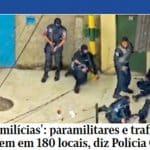 Filha da guerra a tráfico, narcomilícia domina 180 áreas no Rio