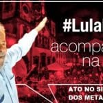 Ao vivo, o ato de Lula no Sindicato do Metalúrgicos do ABC