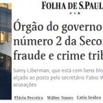 Folha confirma bloqueio de bens de auxiliar de Wajngarten