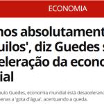 """Negócios param em NY e Guedes vê crise """"com tranquilidade'"""