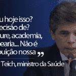 """Isolado, Teich está sendo 'cloroquinizado"""" pelo chefe"""