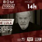 Na TVT, ao vivo, a polêmica sessão sobre o caso Lula